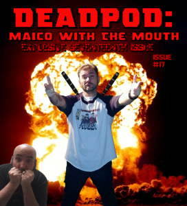 Deadpod: Maico With The Mouth, Issue #17.